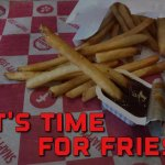 It's Fry Time!