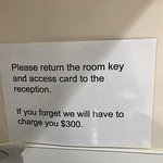 Losing a plastic key card - $300 (cost of card = $1!!)