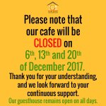 Please take note that our Cafe will be closed on 6th, 13th and 20th of December 2017. Thanks,
