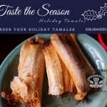 Tamales all year long, but the holidays taste better with tamales at the table.