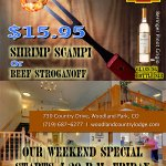 We offer weekend specials like this one.  Let us do the cooking!