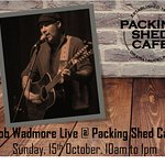 Rob Wadmore Live @ Packing Shed Cafe