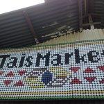 Nice sign of Tais Market.
