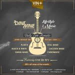 """DINE & WINE """"Lifestyle & Music""""Start from 6pm till midnight. Special 20% Discount for Wine."""