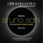 Inaugurazione 26 Gennaio ore 18.00 ''Bruno Bani. I fondamenti della realtà''