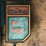 Our Motto here at Olde Main!