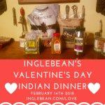 IngleBean's Valentine Day Indian Dinner