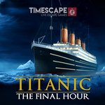 Titanic - The Final Hour