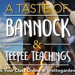 "New tour this 2018 season: ""A taste of bannock & teepee teachings"""