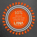 Avail of our Lana app for a discount on take out.