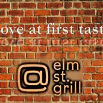 come in for lunch or dinner...you will fall in love at first taste — at At elm st. grill.