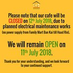 Please note that our cafe will be closed on 12th July, instead of 11th July.