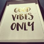 Good Vibes Only, is mandatory!