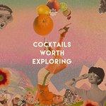 Cocktails Worth Exploring