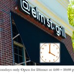 see you for Dinner, only on Mondays we open at 4:00 pm — at At elm st. grill.
