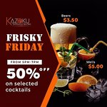 Frisky Fridays From 5pm-7pm 50% off on selected cocktails, $3.50 beers, $5.00 wells