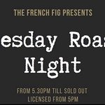 Every Tuesday is Roast Night at The French Fig