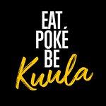 It's simple: EAT POKÉ, BE KUULA!