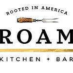 ROAM Kitchen + Bar, a place to gather.  Steak, Fish, Salads, Burgers, Brisket, Rotisserie Chicke