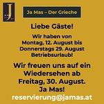 Betriebsurlaub vom 12. bis 29. August 2019. Wir freuen uns auf eine Wiedersehen ab Freitag, 30. August. Ja Mas!