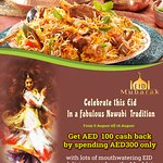 Celebrate this Eid in fabulous Nawabi Tradition Get AED 100 cash back by spending AED 300 only  with lots of mouthwatering EID delicious from the Mughlai Kitchen along with live BOLLYWOOD performance