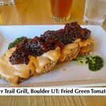 Burr Trail Grill, Boulder UT: Fried Green Tomatoes