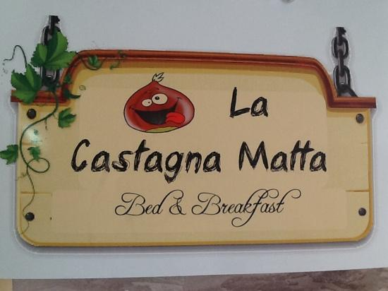La Castagna Matta