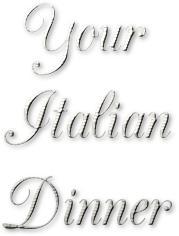 Your Italian Dinner