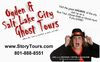 GHOST TOURS OF SALT LAKE CITY & OGDEN