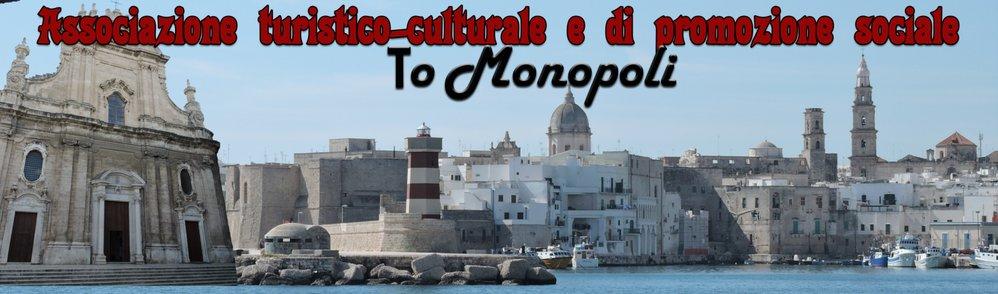 """Associazione Turistico-Culturale e di Promozione Sociale """"To Monopoli"""""""
