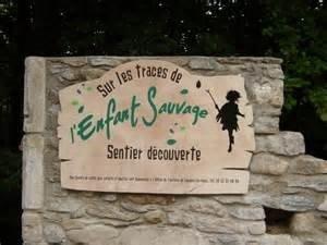 """Sentier de Decouverte """"Sur les Traces de l'Enfant Sauvage"""""""