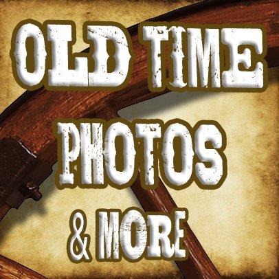 Old Time Photos & More