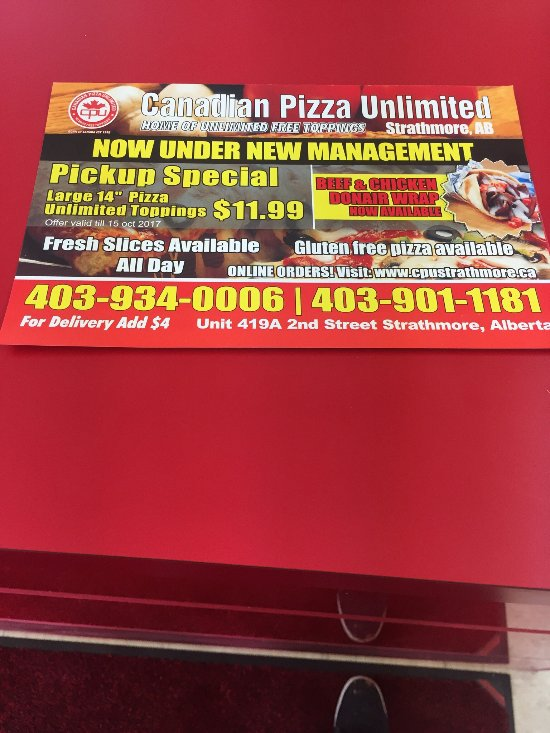 Canadian pizza unlimited strathmore (Now under the new management)
