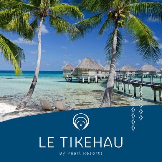 LE TIKEHAU by Pear Resorts