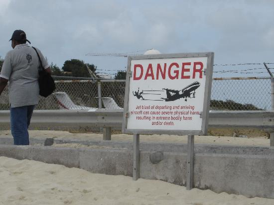 Maho Beach: See the sign? There's a reason why it's there......