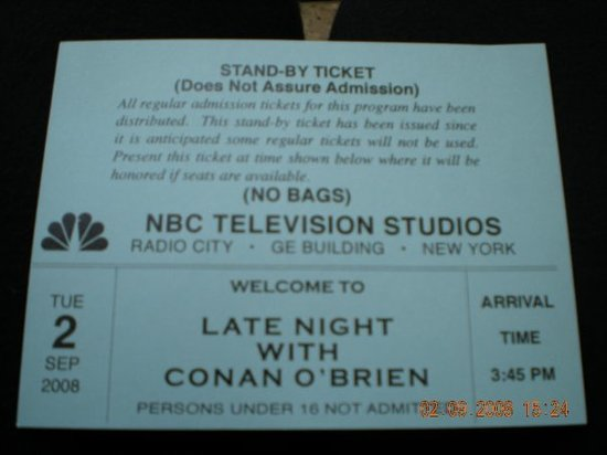 Late Night with Conan O'Brien: Standy Ticket (doesn't guarantee admission)