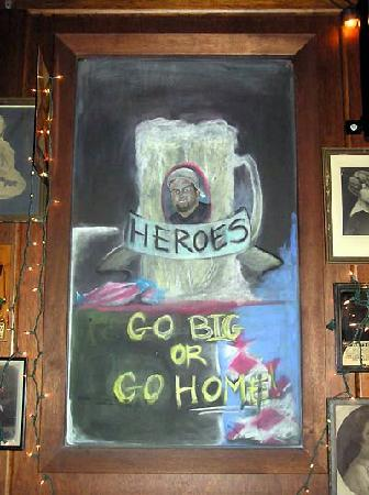 Heroes Bar & Grill: Go Big or Go Home !