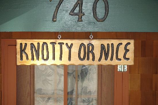 Knotty or Nice Cabin: Knotty or Nice Sign
