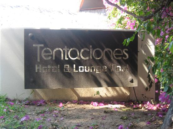 Tentaciones Hotel: sign out front