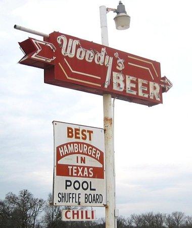 "Woody's: As they say,""It ain't braggin if it's true""."