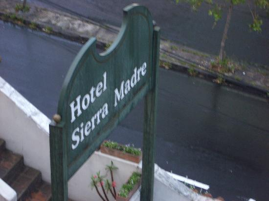 Hotel Sierra Madre: Welcome