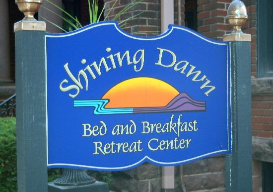 Shining Dawn Bed and Breakfast Retreat Center: Shining Dawn Sign