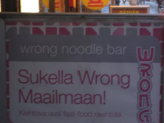 """เฮลซิงกิ, ฟินแลนด์: Who wants to eat at a """"Wrong Noodle Bar""""?!?!?"""