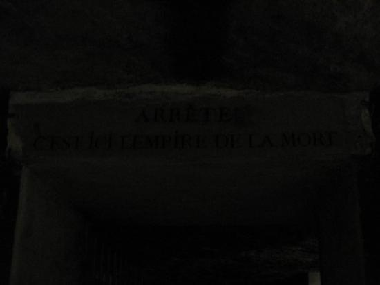 The Catacombs of Paris: Stop! Here is the empire of the dead.