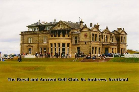 The Royal & Ancient Golf Club of St. Andrews: St. Andrews, Scotland