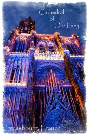 Notre Dame de Strasbourg: Craig Primas Picture of the Day. Strasbourg, France.
