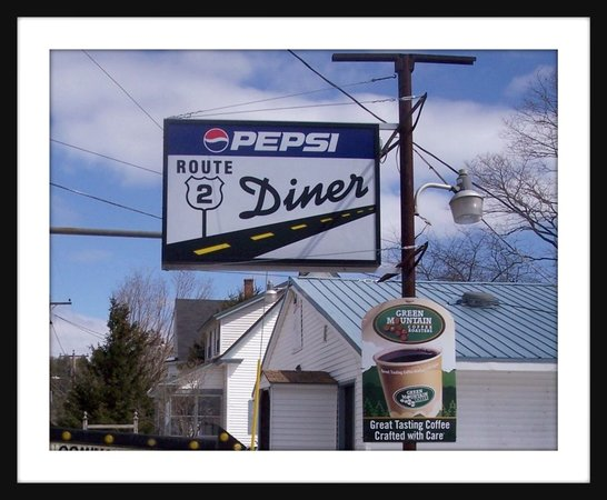 "Rumford Center, ME: ""There's No Food Finer, Than At The Route 2 Diner!"""