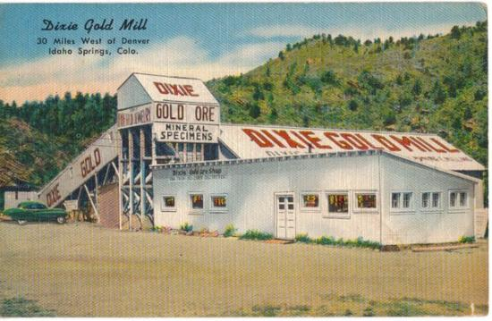 Idaho Springs, CO: The Dixie Gold Mill.  There was a gift shop here that  sold the Dixie Gold Jewelry.  This was ta