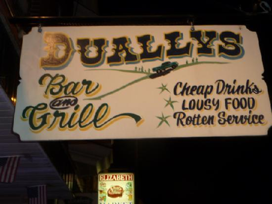 Dually's: Contrary to the sign, the food is good and the service friendly