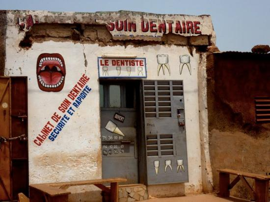 Bobo Dioulasso, Burkina Faso: Wouldn't want to have a dental emergency here!!!